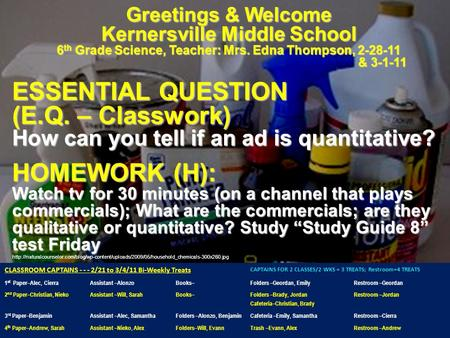 Greetings & Welcome Kernersville Middle School 6 th Grade Science, Teacher: Mrs. Edna Thompson, 2-28-11 & 3-1-11 & 3-1-11 ESSENTIAL QUESTION (E.Q. – Classwork)
