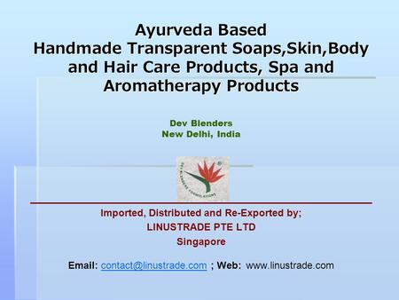 Ayurveda Based Handmade Transparent Soaps,Skin,Body and Hair Care Products, Spa and Aromatherapy Products Ayurveda Based Handmade Transparent Soaps,Skin,Body.