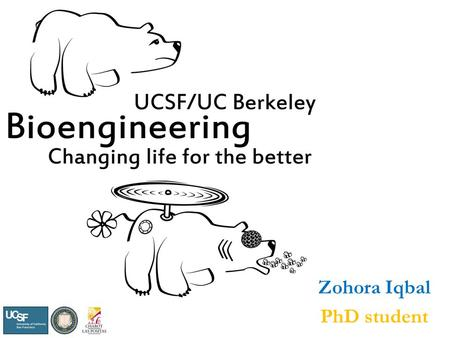 Zohora Iqbal PhD student. My Education Path Undergraduate – Las Positas/Chabot College (2.5 years) – UC Berkeley (2.5 years) Working at start-up – Ion.