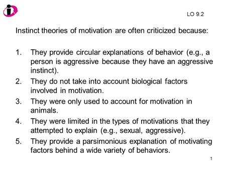Instinct theories of motivation are often criticized because: