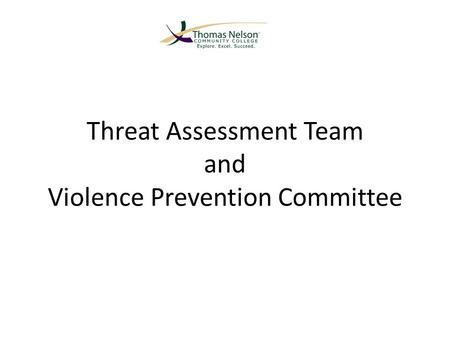 Threat Assessment Team and Violence Prevention Committee.