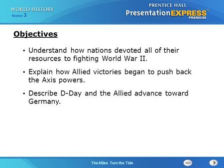 Objectives Understand how nations devoted all of their resources to fighting World War II. Explain how Allied victories began to push back the Axis powers.