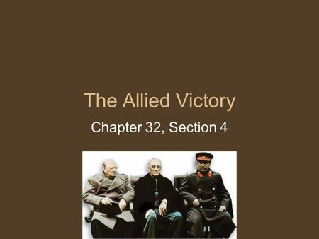 The Allied Victory Chapter 32, Section 4.