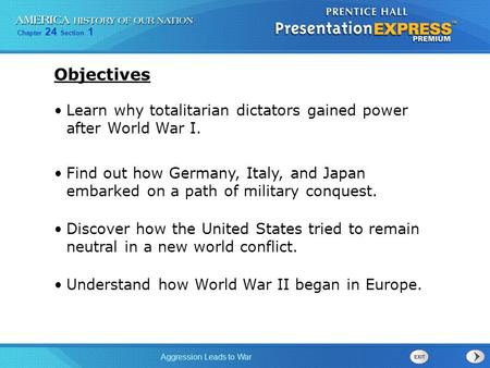 Objectives Learn why totalitarian dictators gained power after World War I. Find out how Germany, Italy, and Japan embarked on a path of military conquest.