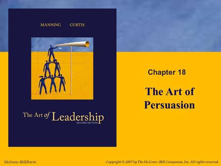 McGraw-Hill/Irwin Copyright © 2007 by The McGraw-Hill Companies, Inc. All rights reserved. Chapter 18 The Art of Persuasion.