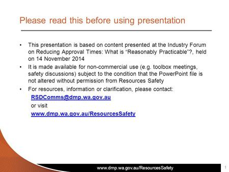 Www.dmp.wa.gov.au/ResourcesSafety Please read this before using presentation This presentation is based on content presented at the Industry Forum on Reducing.