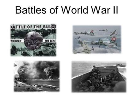 "Battles of World War II. Blitzkrieg (1939) German ""lightening war"" Called this because it was meant to be extremely fast but backed by extreme force with."