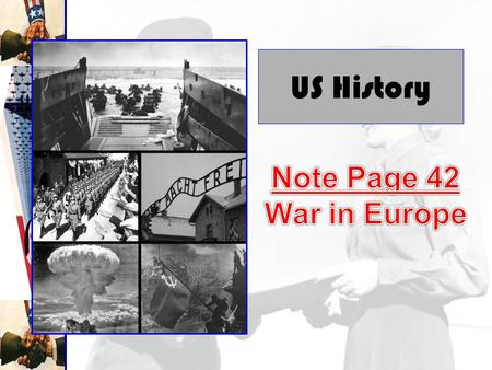 US History. War Plans -Roosevelt and British leader Churchill meet -Germany is top priority -only an unconditional surrender is acceptable -Battle of.