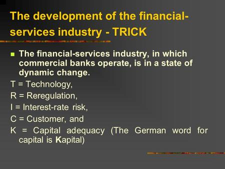 The development of the financial- services industry - TRICK The financial-services industry, in which commercial banks operate, is in a state of dynamic.