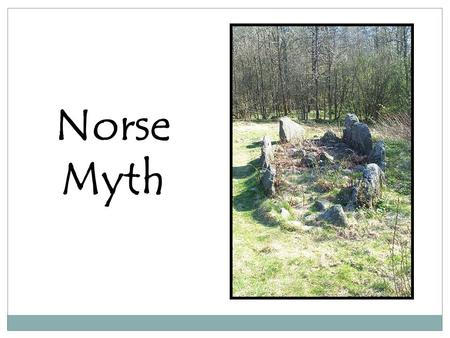 Norse Myth. The Geography Norway Sweden Finland Denmark Iceland.