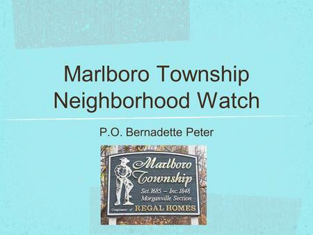 Marlboro Township Neighborhood Watch P.O. Bernadette Peter.