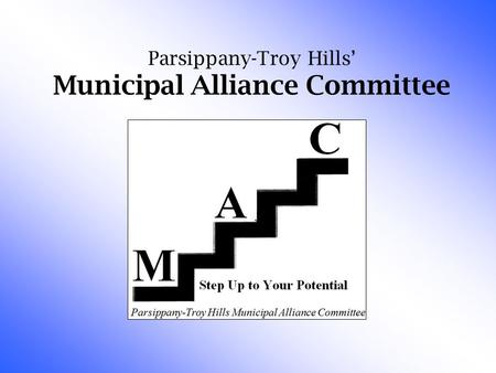 Parsippany-Troy Hills' Municipal Alliance Committee.