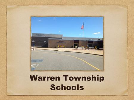 Warren Township Schools. Warren Township combines Cooperative Learning and the use of 21st Century Skills to enhance student achievement.
