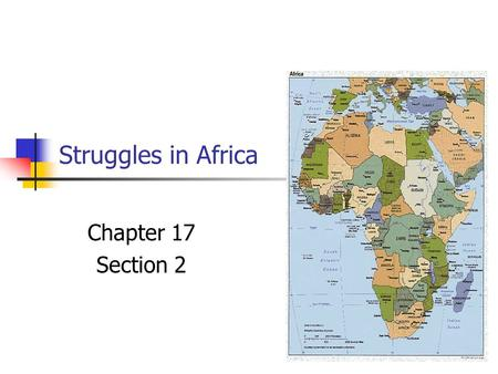 Struggles in Africa Chapter 17 Section 2.