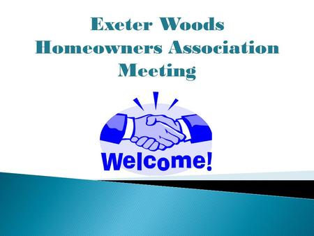 Exeter Woods Homeowners Association Meeting. Agenda 6:00 Registration 6:15 Neighborhood Watch – Valerie Lech 6:25 Property Management Updates – Dave McMahon.