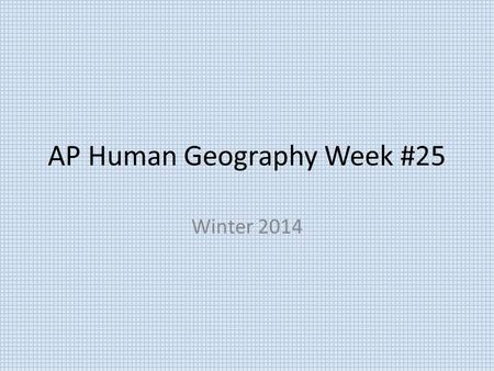 AP Human Geography Week #25 Winter 2014. AP Human Geography 3/2/15  OBJECTIVE: Examination of the Second and Third Agricultural Revolutions.