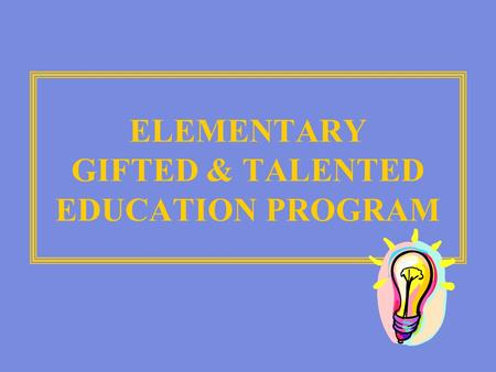 ELEMENTARY GIFTED & TALENTED EDUCATION PROGRAM. GT Resource Staff at THES MELISSA BIANCHI LISA DEREMIGIS.