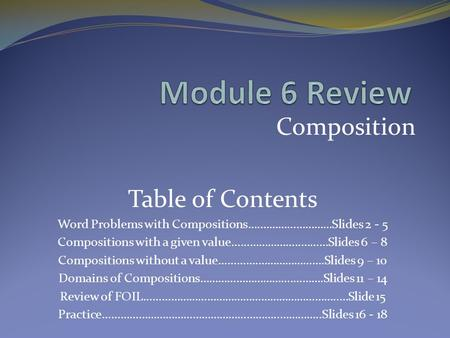 Composition Table of Contents Word Problems with Compositions….……………………Slides 2 - 5 Compositions with a given value…………………..………Slides 6 – 8 Compositions.