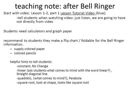 Teaching note: after Bell Ringer Start with video: Lesson 1-2, part 1 Lesson Tutorial Video (blue); -tell students when watching video: just listen, we.