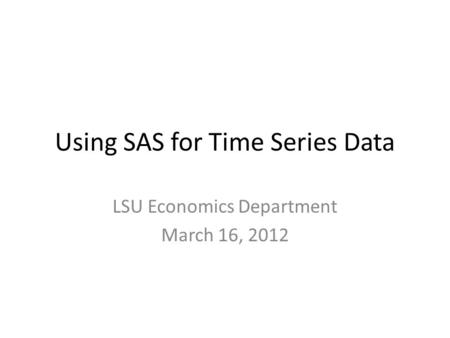 Using SAS for Time Series Data