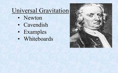 Universal Gravitation Newton Cavendish Examples Whiteboards.