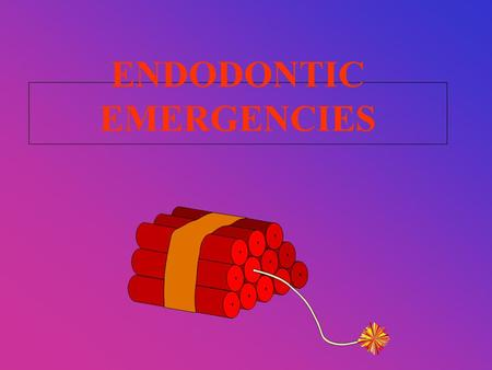 ENDODONTIC EMERGENCIES. -ENDODONTIC EMERGENCIES ARE CHALLENGE IN BOTH DIAGNOSIS & MANAGEMENT -EVERY CASE IS A COMPLETE SEPARATE STORY.