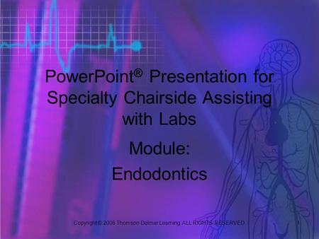 PowerPoint® Presentation for Specialty Chairside Assisting with Labs