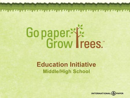 Education Initiative Middle/High School. GoPaperGrowTrees.com Why should we care what happens to American forests? Our forests are basically our ecological.