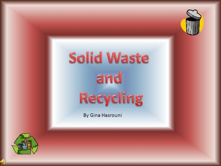 Solid <strong>Waste</strong> and <strong>Recycling</strong>