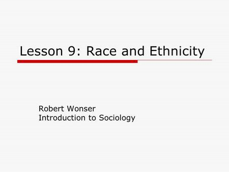 Lesson 9: Race and Ethnicity