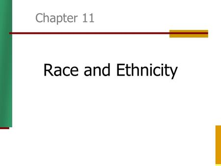 Chapter 11 Race and Ethnicity.