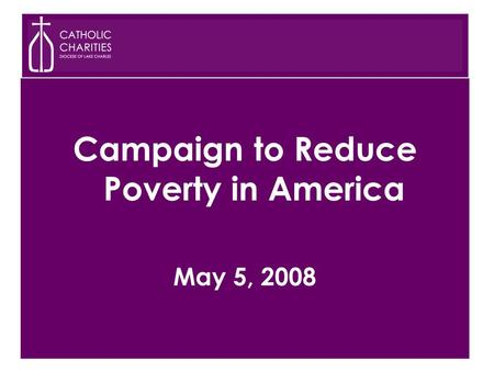 Campaign to Reduce Poverty in America May 5, 2008.