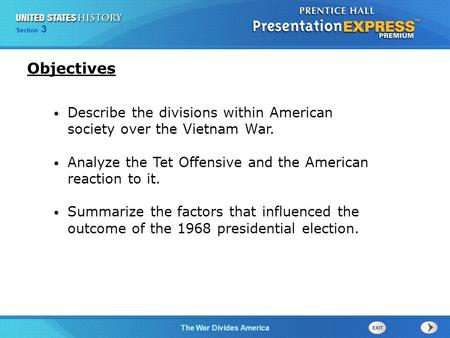 Chapter 25 Section 1 The Cold War Begins Section 3 The War Divides America Describe the divisions within American society over the Vietnam War. Analyze.