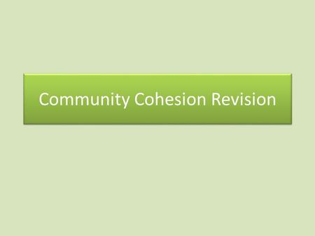 Community Cohesion Revision