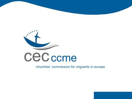 Cec ccme churches' commission for migrants in europe.