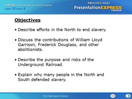 Objectives Describe efforts in the North to end slavery.