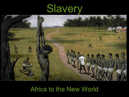 Slavery Africa to the New World. Nature of Slavery within African Societies Natural part of African society In West Africa, system of slavery resembled.