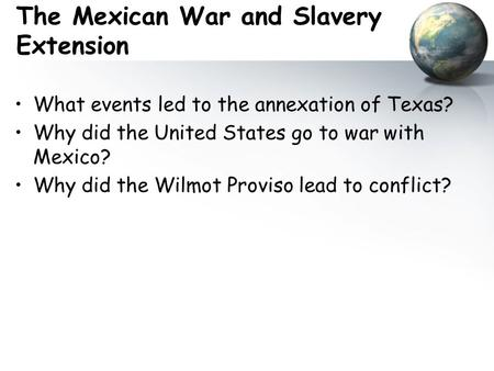 The Mexican War and Slavery Extension