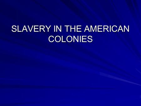 SLAVERY IN THE AMERICAN COLONIES. The introduction of Africans to the English colonies in America occurred in Virginia when in 1619 a Dutch ship captain.