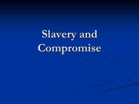 Slavery and Compromise. The Missouri Compromise When did it go into effect? It was adopted by Congress in 1820 Number of Free States Eleven free states.