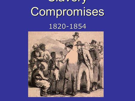 Slavery Compromises 1820-1854. Missouri Compromise aka Compromise of 1820  1 st Missouri Compromise  Missouri applied for admission as a state  Maine.