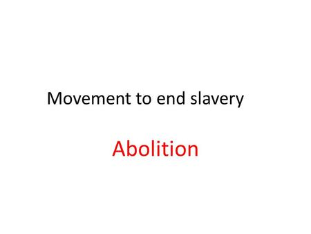 Movement to end slavery Abolition. He raided an arsenal in Harper's Ferry Virginia to give weapons to slaves in hopes of starting a slave rebellion John.