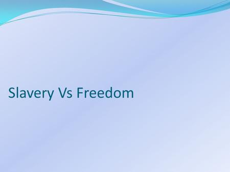 "Slavery Vs Freedom. Chapter 1 Possessive pronouns  ""my"", ""me"" and ""mine"" Patriarchal society John believes he is superior to Jane. The house will belong."