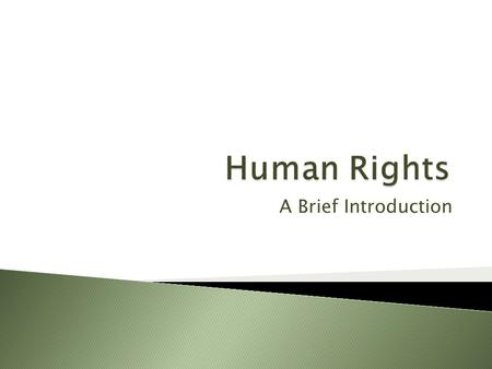 A Brief Introduction. These rights are all interrelated, interdependent and indivisible. Universal human rights are often Expressed and guaranteed by.
