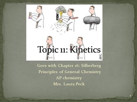 Topic 11: Kinetics Goes with Chapter 16: Silberberg