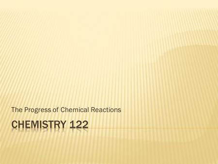 The Progress of Chemical Reactions