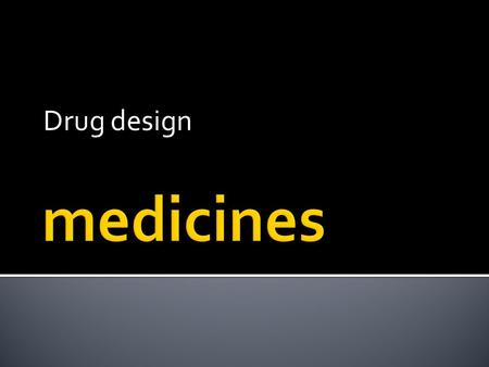 Drug design.  electronic databases  contain molecules which have been isolated or synthesized and tested by pharmaceutical companies for possible pharmaceutical.