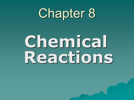 Chapter 8 Chemical Reactions. I. Nature of Chemical Reactions  reactant – substance(s) that enters a reaction, on the left of a chemical equation  product.