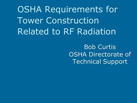 OSHA Requirements for Tower Construction Related to RF Radiation