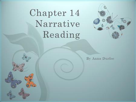 7 Chapter 14 Narrative Reading. Comprehension 3 Elements of Comprehension: The Reader.